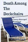 Death Among The Deckchairs (Casey Stengel Mystery Book 2)