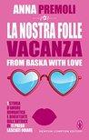 La nostra folle vacanza by Anna Premoli