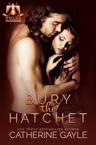 Bury the Hatchet (Tulsa Thunderbirds, #1)