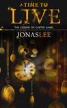 A Time to Live (The Legend of Carter Gabel, #2)