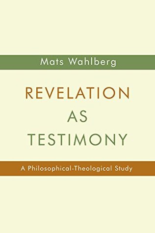 Revelation as Testimony: A Philosophical-Theological Study