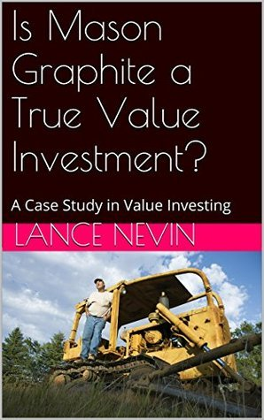 Is Mason Graphite a True Value Investment?: A Case Study in Value Investing