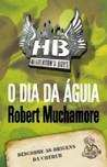 O Dia da Águia by Robert Muchamore