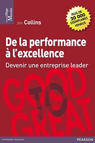De la performance à l'excellence: Devenir une entreprise leader