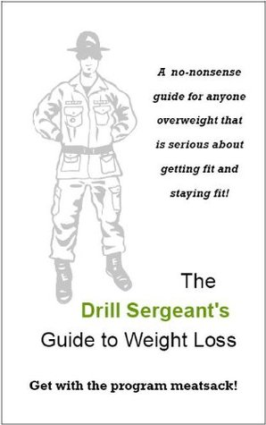 the-drill-sergeant-s-guide-to-weight-loss
