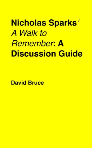 """Nicholas Sparks' """"A Walk to Remember"""": A Discussion Guide"""