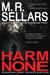 Harm None: A Rowan Gant Investigation