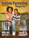 Autism Parenting Magazine Issue 15 - Puberty: Mum, Am I Autistic?, Skills to Make Friends, Engaging the Community