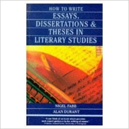 How to Write Essays,Dissertations, and Theses in Literary Studies