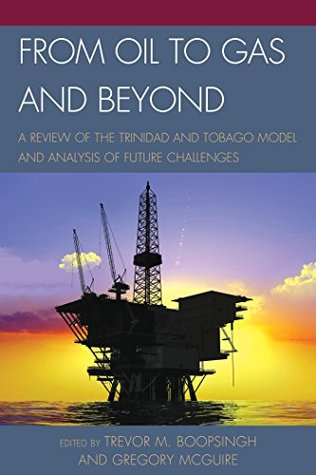 from-oil-to-gas-and-beyond-a-review-of-the-trinidad-and-tobago-model-and-analysis-of-future-challenges