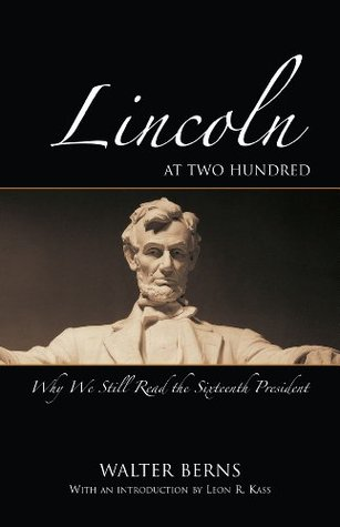 Lincoln at Two Hundred: Why We Still Read the Sixteenth President (Bradley Lecture)