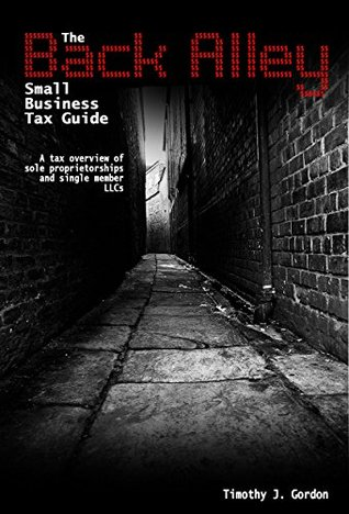 The Back Alley Small Business Tax Guide: A Tax Overview of Sole Proprietorships and Single Member LLCs