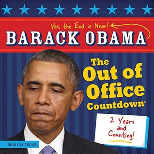 Barack Obama Out of Office Countdown Calendar: The End Is Near