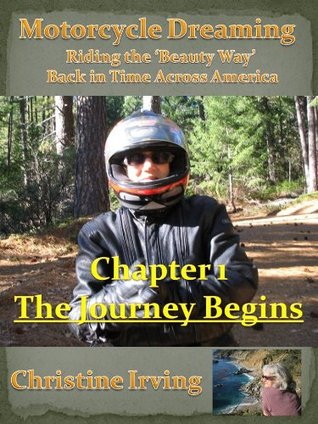 Motorcycle Dreaming - Riding the 'Beauty Way' - Chapter 01 - The Journey Begins
