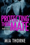 Protecting Their Mate, Part Five