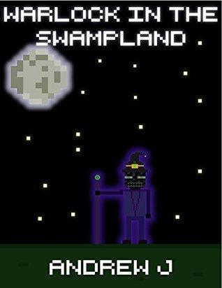 Warlock in the Swampland (Pixel Stories Book 1)
