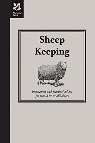 Sheep Keeping: Inspiration and practical advice for would-be smallholders