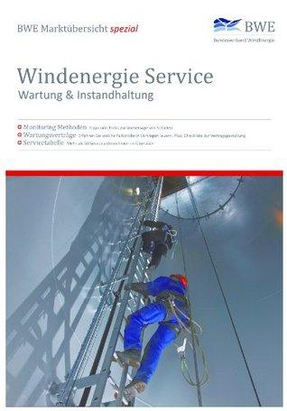 BWE Marktübersicht Spezial -Windenergie Service - Wartung & Instandhaltung
