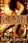 Erotic Aliens And Other Strange Encounters