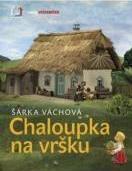 Chaloupka na vršku by Šárka Váchová