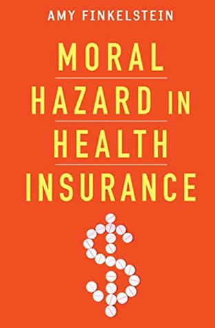 Moral Hazard in Health Insurance (Kenneth J. Arrow Lecture Series)