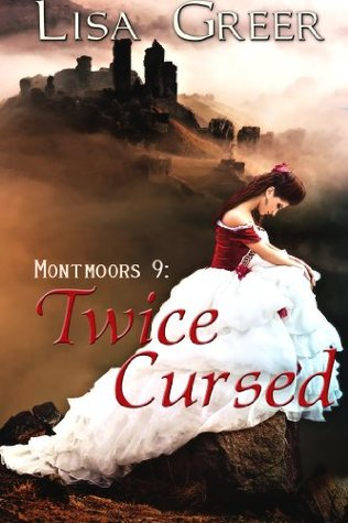 Twice Cursed: A historical gothic romance (The Montmoors Book 9)