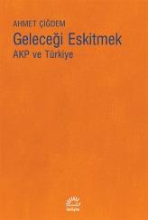 Geleceği Eskitmek: AKP ve Türkiye