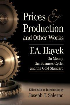 Prices and Production and Other Works
