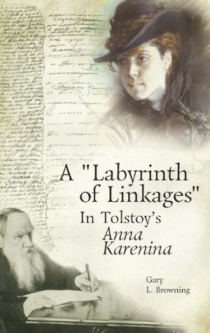 """A """"Labyrinth of Linkages"""" in Tolstoy's Anna Karenina"""