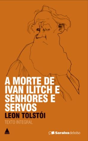 A Morte de Ivan Ilitch / Senhores e Servos
