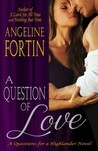 A Question of Love by Angeline Fortin