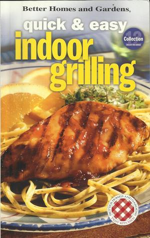 Better Homes and Gardens Quick & Easy Indoor Grilling