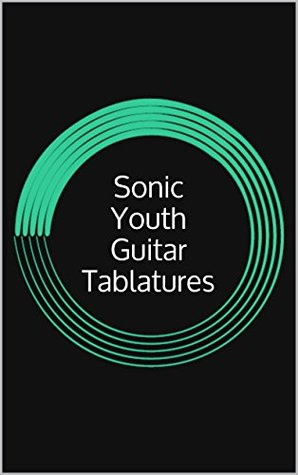 Sonic Youth Guitar Tablatures