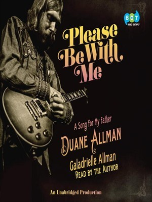 Please Be With Me A Song For My Father Duane Allman By Galadrielle