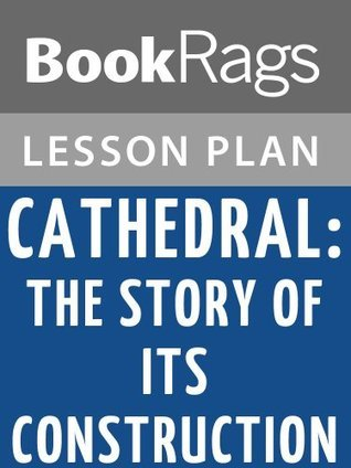 Cathedral: The Story of Its Construction Lesson Plans