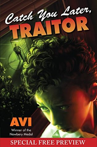 Catch You Later, Traitor: Special Preview - The First 8 Chapters plus Bonus Material