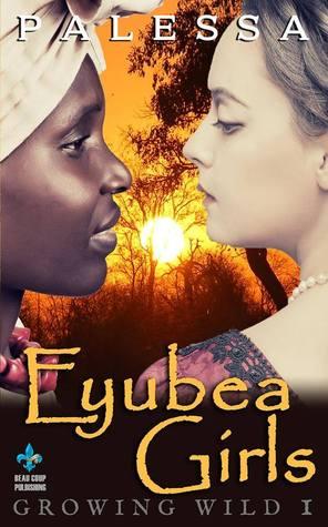 Eyubea Girls (Growing Wild, #1)