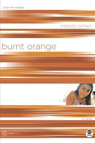Burnt Orange: Color Me Wasted (TrueColors, #5)