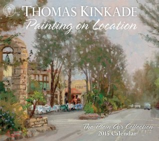 Thomas Kinkade Painting on Location 2015 Deluxe Wall Calendar: The Plein Air Collection
