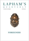 Lapham's Quarterly: Foreigners (Volume VIII, N.1)