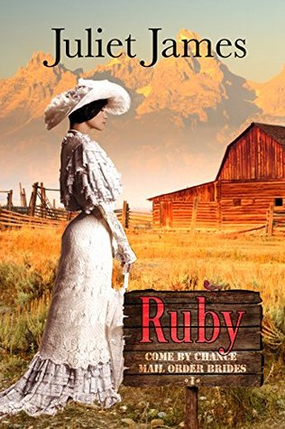 Ruby (Come-By-Chance Mail Order Brides #...