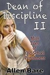 Dean of Discipline II: More Tales of Old-School Punishment