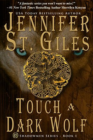 Touch a Dark Wolf (The Shadowmen Book 1) by Jennifer St. Giles