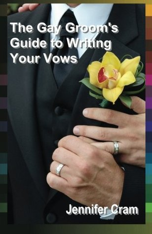 The Gay Groom's Guide to Writing Your Vows