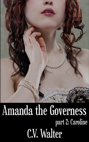 Amanda the Governess: Caroline
