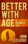 Better With Age: A Boomer's Tale