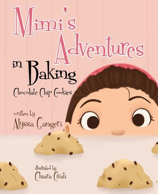 Mimi's Adventures in Baking Chocolate Chip Cookies