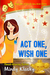 Act One, Wish One by Mindy Klasky