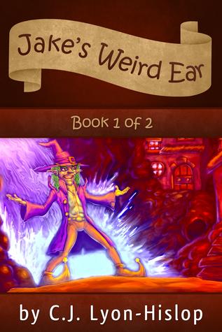 Jake's Weird Ear: Book 1 of 2