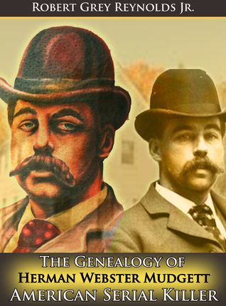 The Genealogy of Herman Webster Mudgett